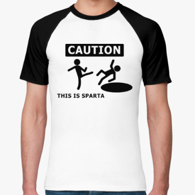 Caution: this is Sparta