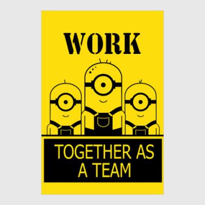Постер Миньоны Work togethter as a team