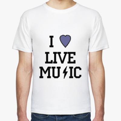 Футболка I Love Live Music