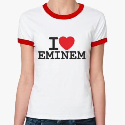 Женская футболка Ringer-T Я люблю Эминема