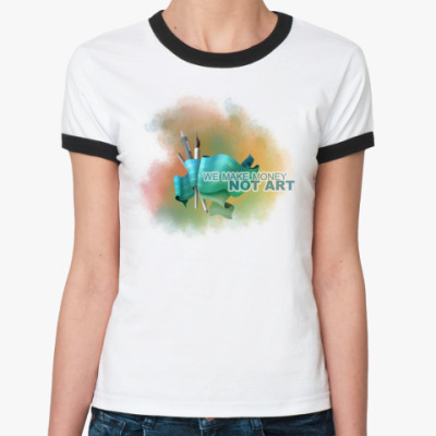 Женская футболка Ringer-T We make money not art