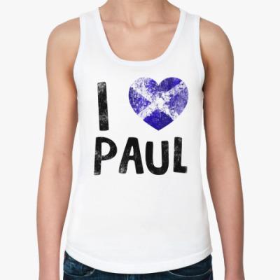 Женская майка  I LOVE PAUL