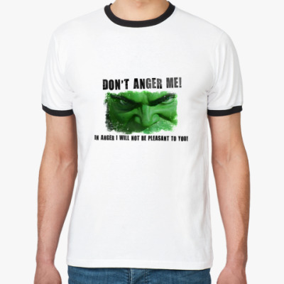 Футболка Ringer-T Don't Anger Me!