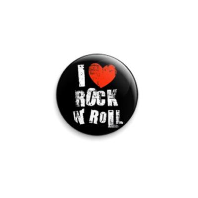 Значок 25мм  I love rock n' roll