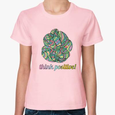 Женская футболка Думай позитивно!В любой ситуации!