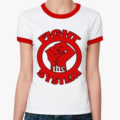 Женская футболка Ringer-T Fight the Sys Ж(б/к)