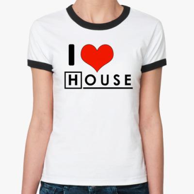 Женская футболка Ringer-T I love House
