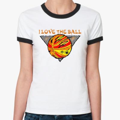 Женская футболка Ringer-T I Love The Ball