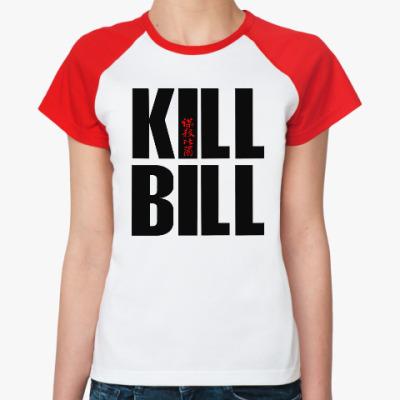 Женская футболка реглан Kill Bill