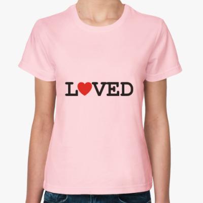 Женская футболка Loved