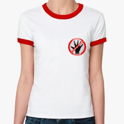 Женская футболка Ringer-T Руками не трогать