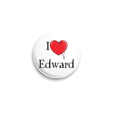 Значок 25мм I love Edward