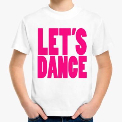 Детская футболка Let's dance