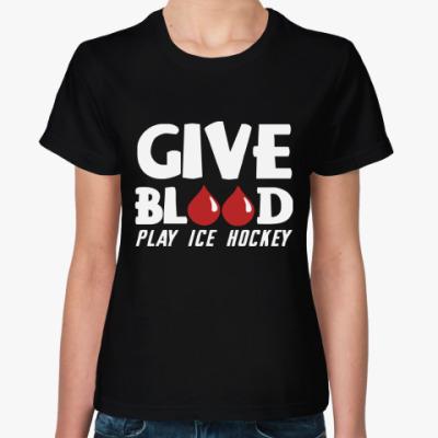 Женская футболка  Кровь и хоккей