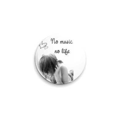 "Значок 25мм значок ""no music - no life"""