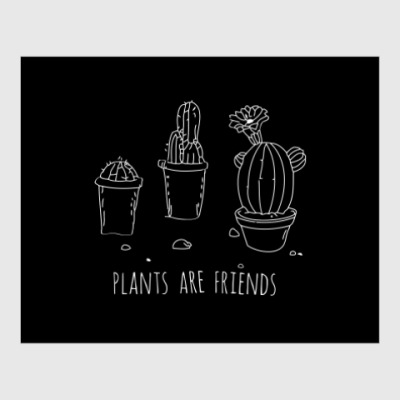 Постер Plants are friends
