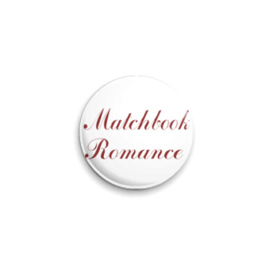 Значок 25мм Matchbook romance