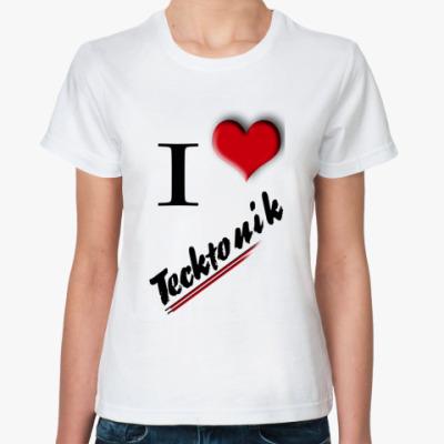 Классическая футболка I love tecktonik