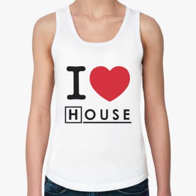 Женская майка I love House Жен майка (бел)