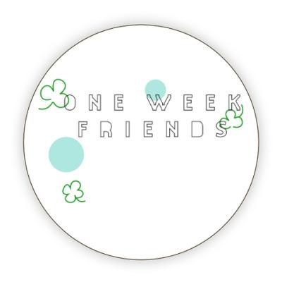 Костер (подставка под кружку) 'One Week Friends'