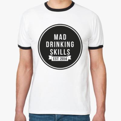 Футболка Ringer-T Mad Drinking Skills