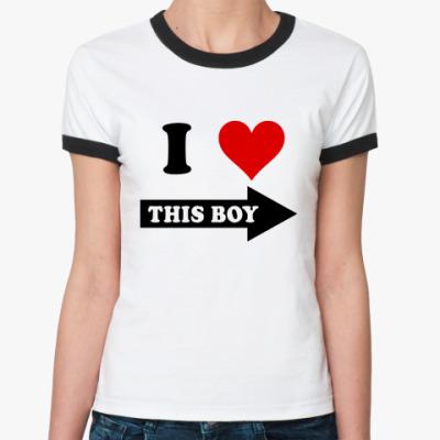 Женская футболка Ringer-T I love this boy