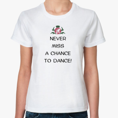 Классическая футболка Женская футболка Never Miss a Chance, белая
