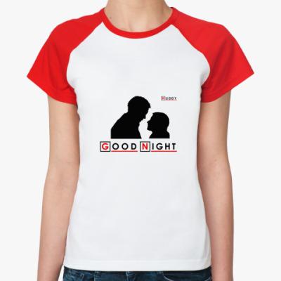 Женская футболка реглан Huddy Good Night