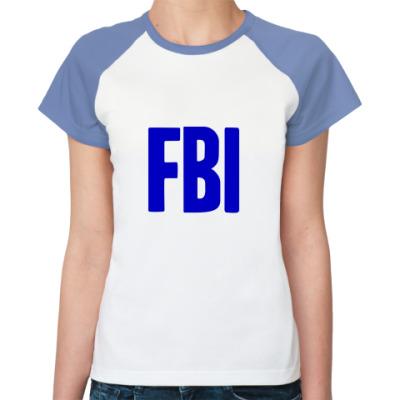 Женская футболка реглан  ФБР