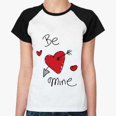 Женская футболка реглан Be mine