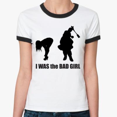 Женская футболка Ringer-T I was the bad girl