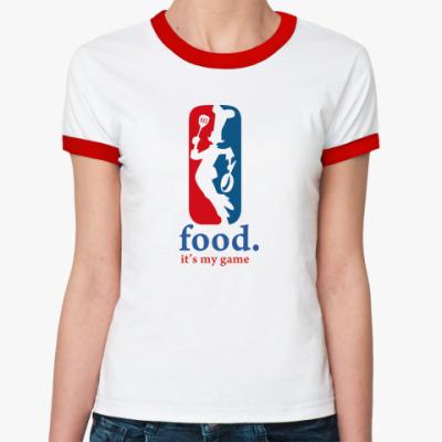 Женская футболка Ringer-T food its my game