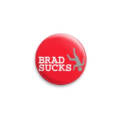 Значок 25мм Brad Sucks
