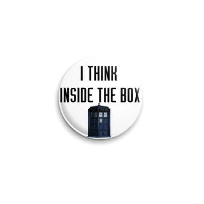 Значок 25мм I think inside the box(WHO31)