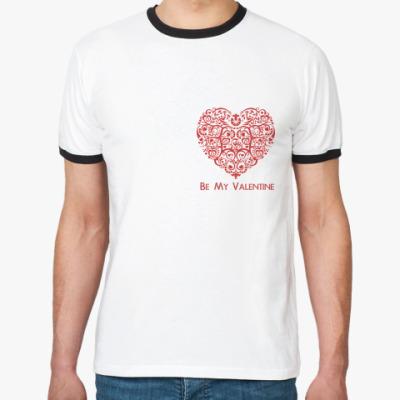 Футболка Ringer-T Be My Valentine