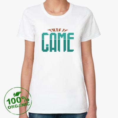 Женская футболка из органик-хлопка Game(игра)