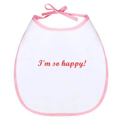 Слюнявчик 'I'm so happy!'