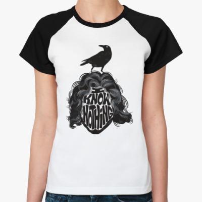 Женская футболка реглан Сноу - Я ничего не знаю