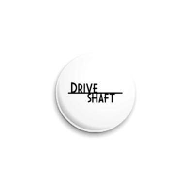 Значок 25мм  Drive Shaft