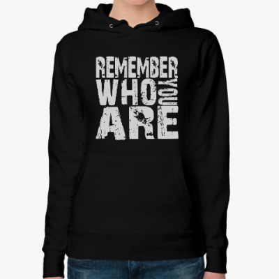Женская толстовка худи Remember Who You Are