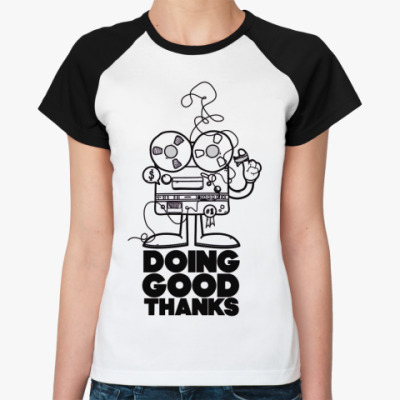 Женская футболка реглан Doing Good  Ж()