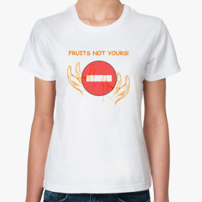 Fruits not yours!