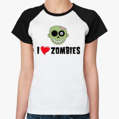 Женская футболка реглан I love zombies