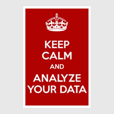 Постер keep calm and analyze your data
