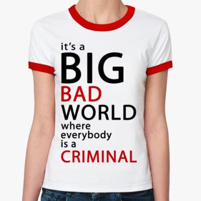 Женская футболка Ringer-T  Жен (б/к) Bad World