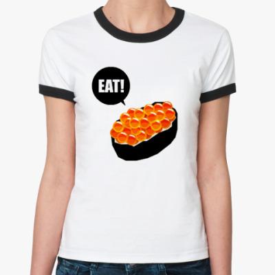 Женская футболка Ringer-T Eat Sushi  Ж()