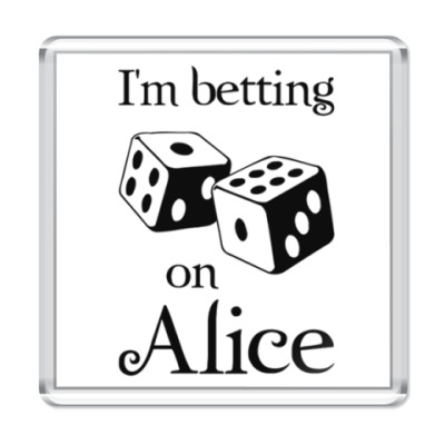 Магнит I'm betting on Alice