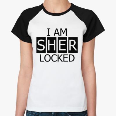 Женская футболка реглан I Am SHER LOCKED