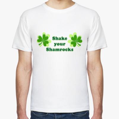 Футболка Shake your shamrocks