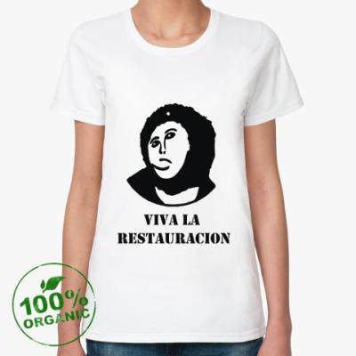 Женская футболка из органик-хлопка Viva la restauration